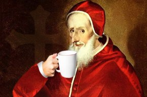 Blessed Beans: How the Pope Baptized Coffee